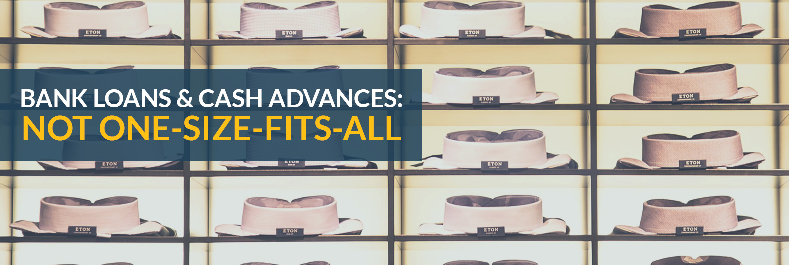 Bank Loans & Cash Advances: Not one-size-fits-all